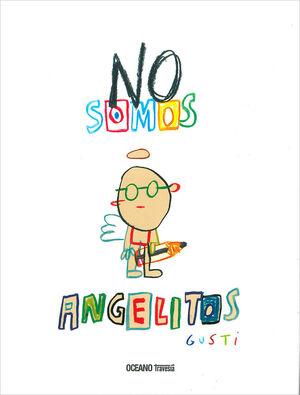 NO SOMOS ANGELITOS