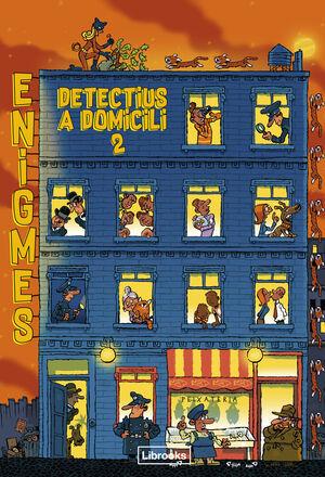 ENIGMES. DETECTIUS A DOMICILI 2