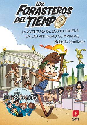 LOS FORASTEROS DEL TIEMPO 8: LA AVENTURA DE LOS BALBUENA EN LAS ANTIGUAS OLIMPIA
