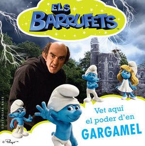 VET AQUÍ EL PODER D'EN GARGAMEL!