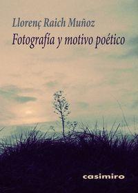 FOTOGRAFÍA Y MOTIVO POÉTICO 2ªED