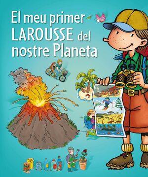 EL MEU PRIMER LAROUSSE DEL NOSTRE PLANET