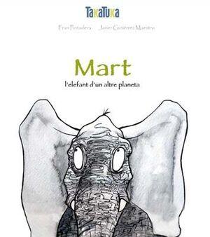 MART,  L'ELEFANT D'UN ALTRE PLANETA