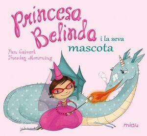 PRINCESA BELINDA Y LA SEVA MASCOTA