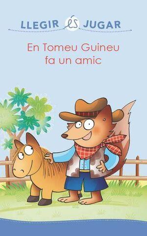 EN TOMEU GUINEU FA UN AMIC