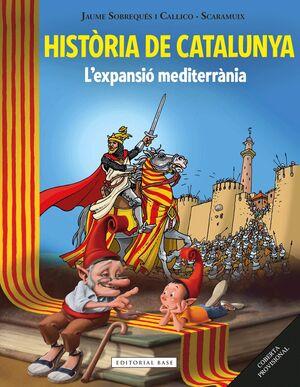 HISTÒRIA DE CATALUNYA II. L'EXPANSIÓ MEDITERRÀNIA