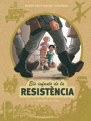 ELS INFANTS DE LA RESISTENCIA 1. PRIMERE