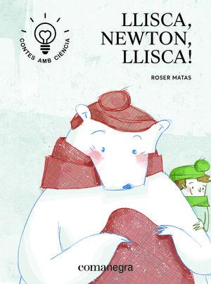 LLISCA, NEWTON, LLISCA!