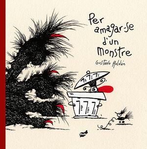 PER AMAGAR-SE D'UN MONSTRE