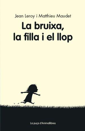 LA BRUIXA, LA FILLA I EL LLOP