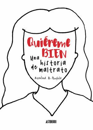 QUIÉREME BIEN. UNA HISTORIA DE MALTRATO