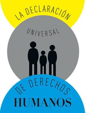 LA DECLARACIÓN UNIVERSAL DE DERECHOS HUMANOS