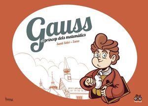 GAUSS, EL PRÍNCEP DELS MATEMÀTICS