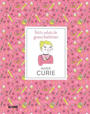 PETITS RELATS DE GRANS HISTÒRIES. MARIE CURIE