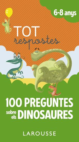 TOT RESPOSTES.100 PREGUNTES SOBRE ELS DINOSAURES