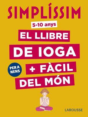 SIMPLÍSSIM. EL LLIBRE DE IOGA + FÀCIL DEL MÓN. PER A NENS