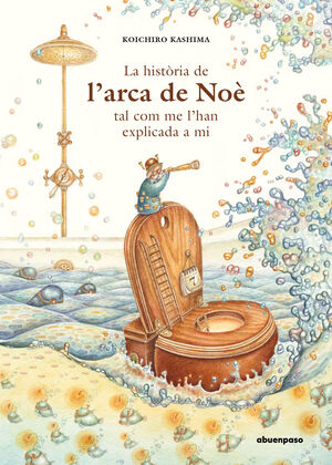 HISTORIA DE L'ARCA DE NOE TAL COM ME L'HAN EXPLICA