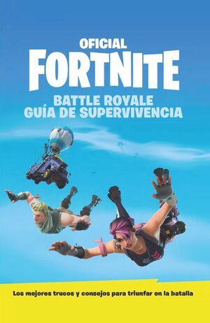 GUÍA DE SUPERVIVENCIA - OFICIAL FORTNITE