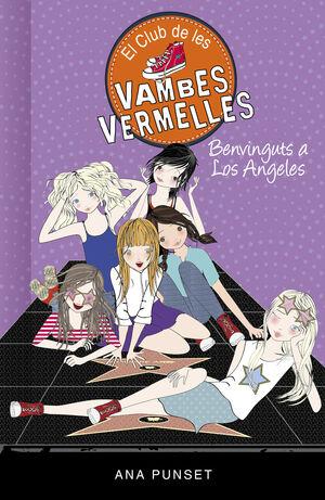 BENVINGUTS A LOS ANGELES (SÈRIE EL CLUB DE LES VAMBES VERMELLES 15)