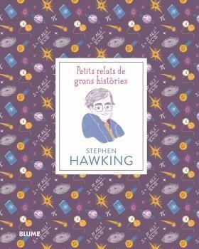 PETITS RELATS DE GRANS HISTÒRIES. STEPHEN HAWKING