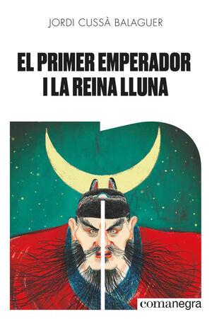 EL PRIMER EMPERADOR I LA REINA LLUNA