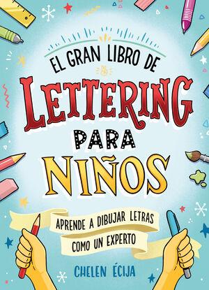 EL GRAN LIBRO DE LETTERING PARA NIÑOS