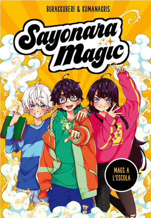SAYONARA MAGIC 1. MAGS A L#ESCOLA (SAYONARA MAGIC 1)