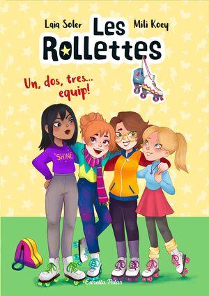 LES ROLLETTES. UN, DOS, TRES... EQUIP!