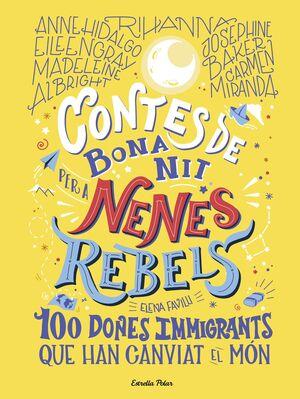 CONTES DE BONA NIT PER A NENES REBELS.100 DONES IMMIGRANTS QUE HA