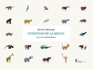 CUENTOS DE LA SELVA (NUEVA EDICIÓN)