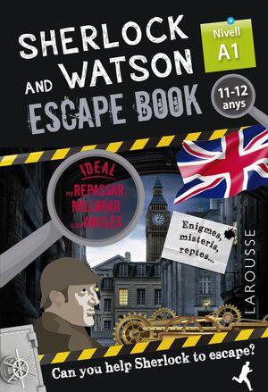 SHERLOCK & WATSON. ESCAPE BOOK PER REPASSAR ANGLÈS. 11-12 ANYS