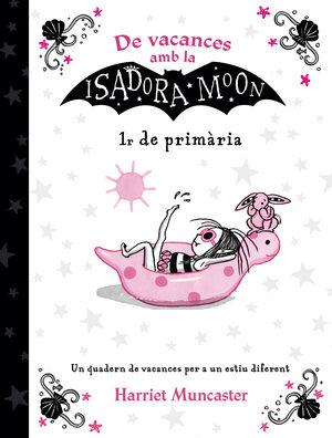DE VACANCES AMB LA ISADORA MOON (1R DE PRIMÀRIA) (LA ISADORA MOON)