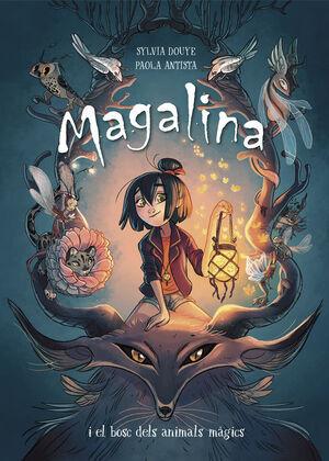 MAGALINA I EL BOSC DELS ANIMALS MÀGICS (SÈRIE MAGALINA 1)
