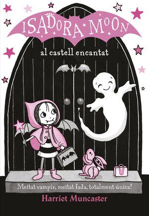 ISADORA MOON AL CASTELL ENCANTAT (CAT)