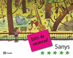 ESTIC DE VACANCES! 5 ANYS