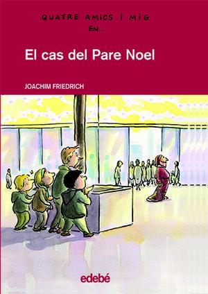 QUATRE AMICS I MIG EN... EL CAS DEL PARE NOEL