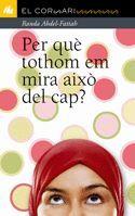 PER QUÈ TOTHOM EM MIRA AIXÒ DEL CAP?