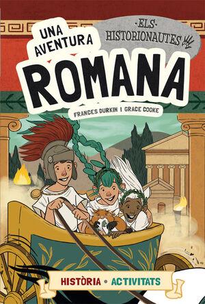 ELS HISTORIONAUTES. UNA AVENTURA ROMANA