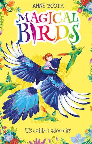 MAGICAL BIRDS 1. ELS COLIBRÍS ADORMITS