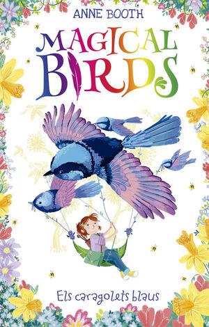 MAGICAL BIRDS 3. ELS CARAGOLETS BLAUS