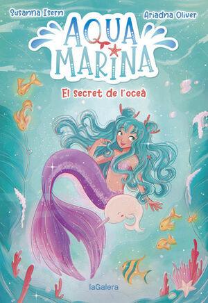AQUA MARINA 1. EL SECRET DE L'OCEÀ