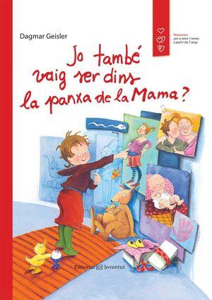 JO TAMBÉ VAIG SER DINS LA PANXA DE LA MAMA?