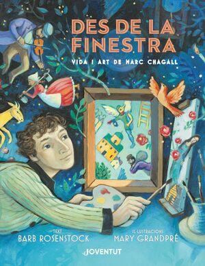 DES DE LA FINESTRA. VIDA I ART DE MARC CHAGALL