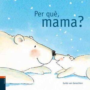 PER QUE, MAMA?