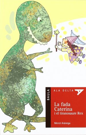 LA FADA CATERINA I EL TIRANOSAURE REX