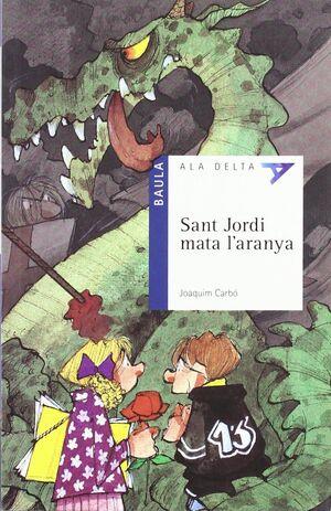 SANT JORDI MATA L'ARANYA