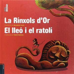 LA RÍNXOLS D'OR / EL LLEÓ I EL RATOLÍ