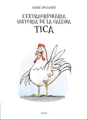 L'EXTRAORDINÀRIA HISTÒRIA DE LA GALLINA TICA