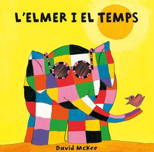 L'ELMER I EL TEMPS (L'ELMER. MANS PETITONES)