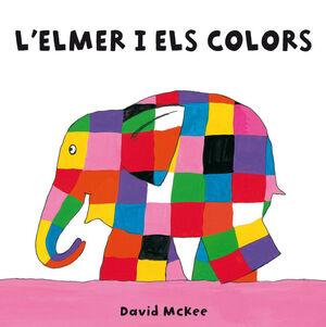 L'ELMER I ELS COLORS (L'ELMER. MANS PETITONES)